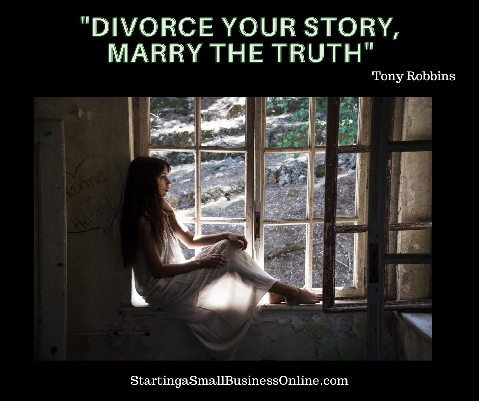 """Tony Robbins Quote: """"divorce your story, marry the truth"""""""