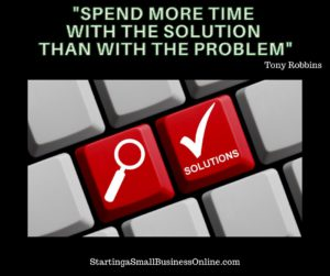 Tony Robbins Quote - Spend More Time With the Solution Than With the Problem