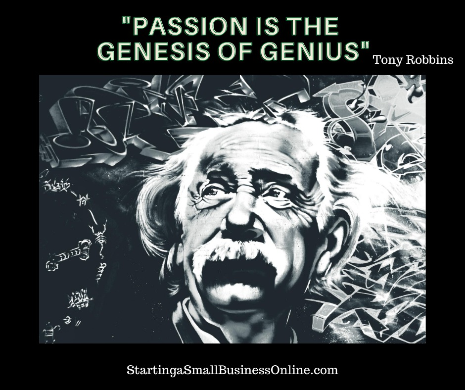 "Tony Robbins Quote: ""passion is the genesis of genius"""