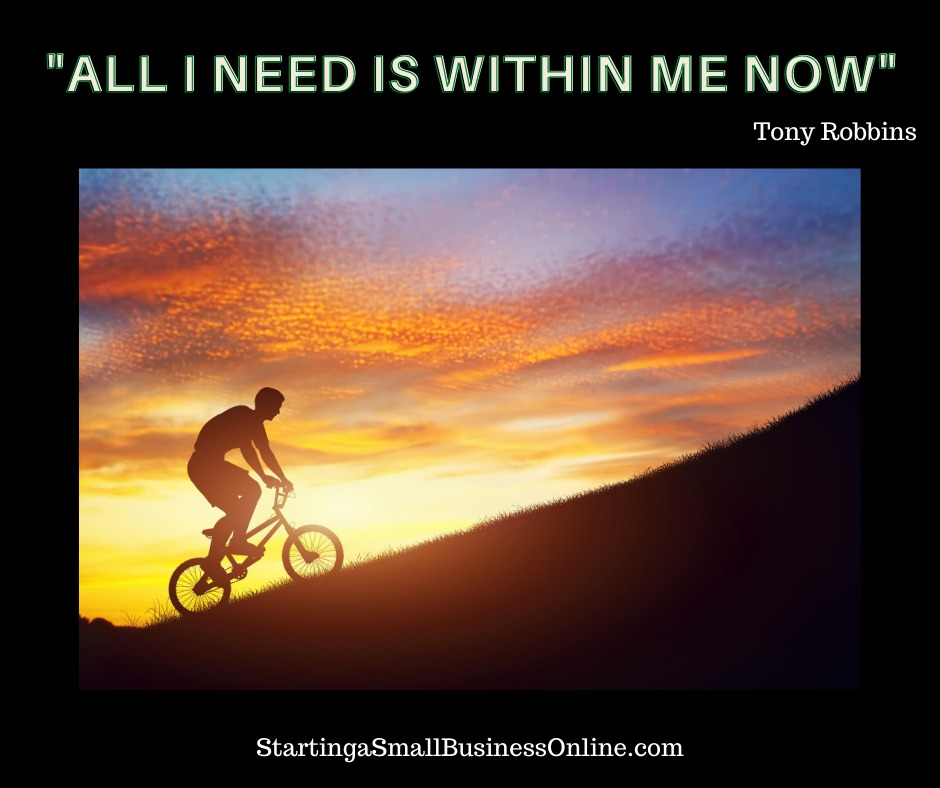 """Tony Robbins Quote: """"all i need is within me now"""""""