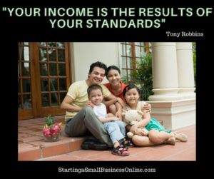 "Tony Robbins Quote: ""your income is the results of your standards"""