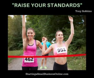 """Tony Robbins Quote: """"raise your standards"""""""