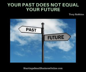 Tony Robbins Quote - Your Past Does Not Equal Your Future
