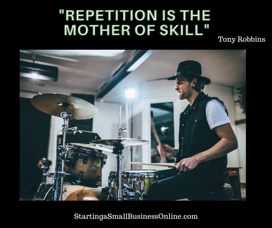Tony Robbins Quote - Repetition is the Mother of Skill