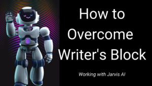 How to Overcome Writer's Block with Jarvis AI